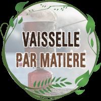 VAISSELLE PAR MATIERE