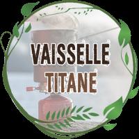 Vaisselle Titane