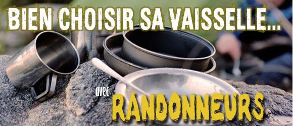 Bien choisir sa vaisselle de randonnée parmis les tasses, quarts, couverts...